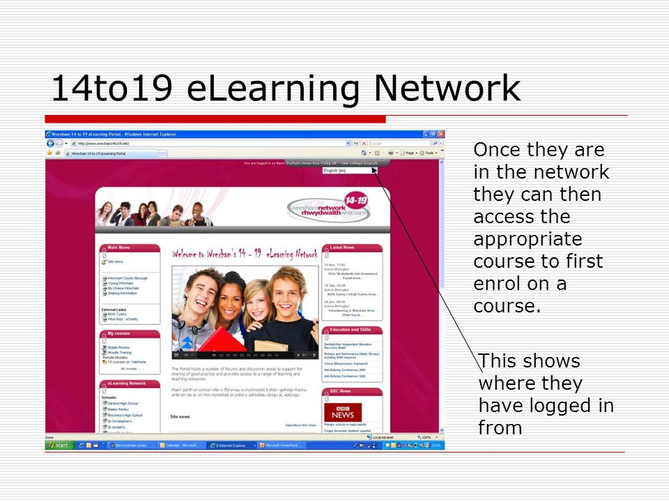 14to19 eLearning Network Once they are in the network they can then access the appropriate course to first enrol on a course.