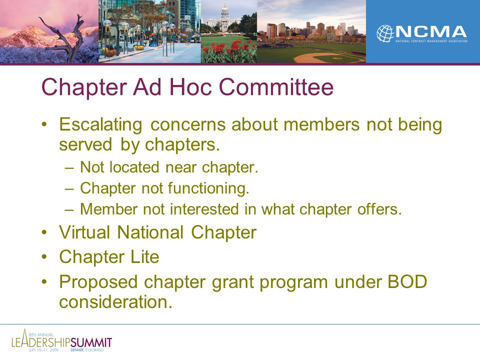 Chapter Ad Hoc Committee Escalating concerns about members not being served by chapters.