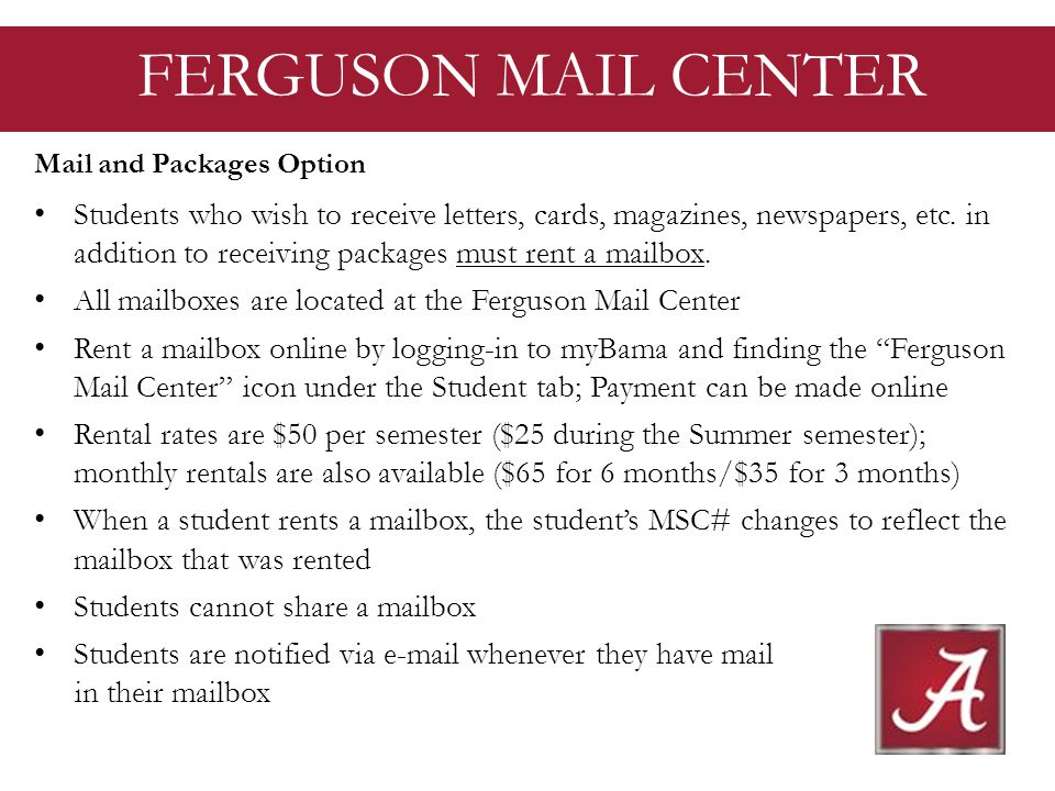 FERGUSON MAIL CENTER Mail and Packages Option Students who wish to receive letters, cards, magazines, newspapers, etc.