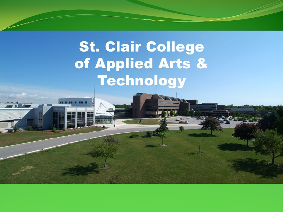 St Clair College Of Applied Arts Technology St Clair College Windsor Canada More Than A Winter Wonderland Ppt Download