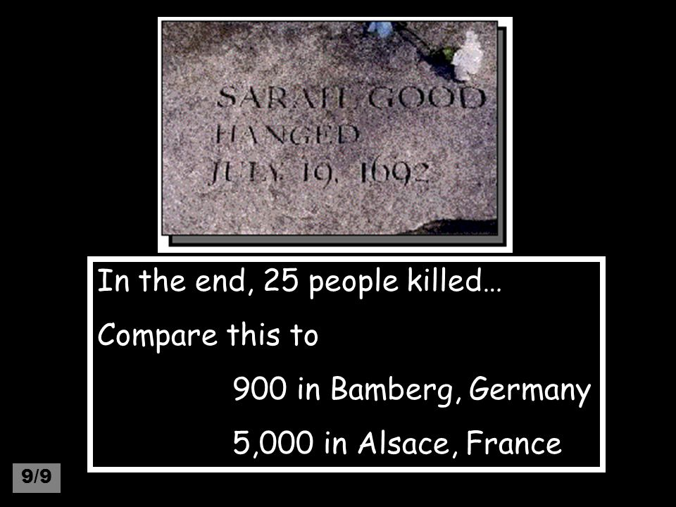 In the end, 25 people killed… Compare this to 900 in Bamberg, Germany 5,000 in Alsace, France 9/9
