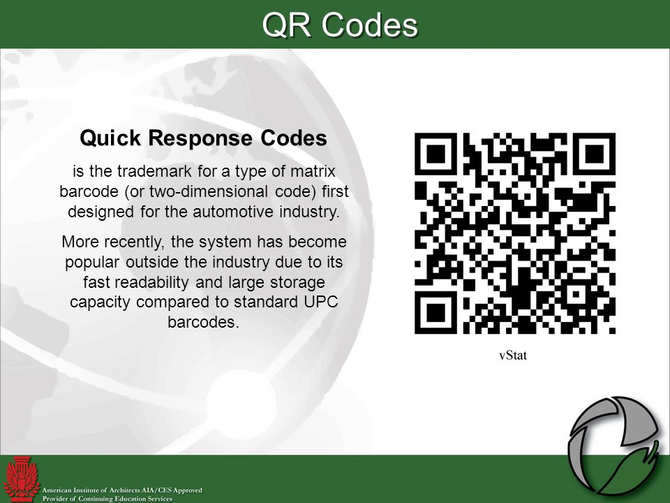 QR Codes Quick Response Codes is the trademark for a type of matrix barcode (or two-dimensional code) first designed for the automotive industry.