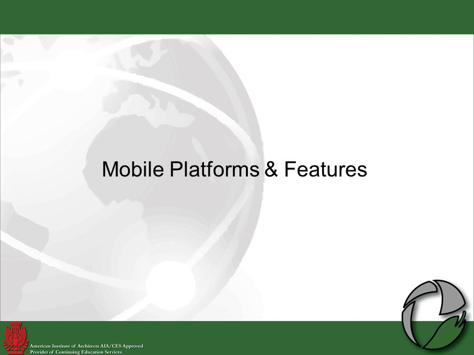 Mobile Platforms & Features