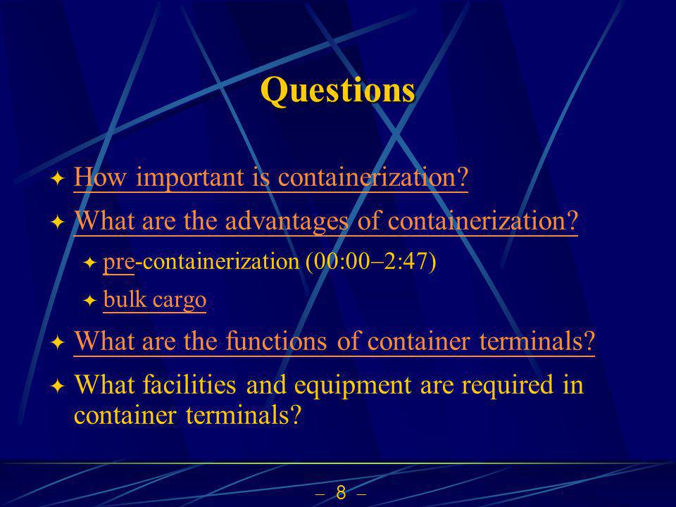 8 Questions How important is containerization. What are the advantages of containerization.