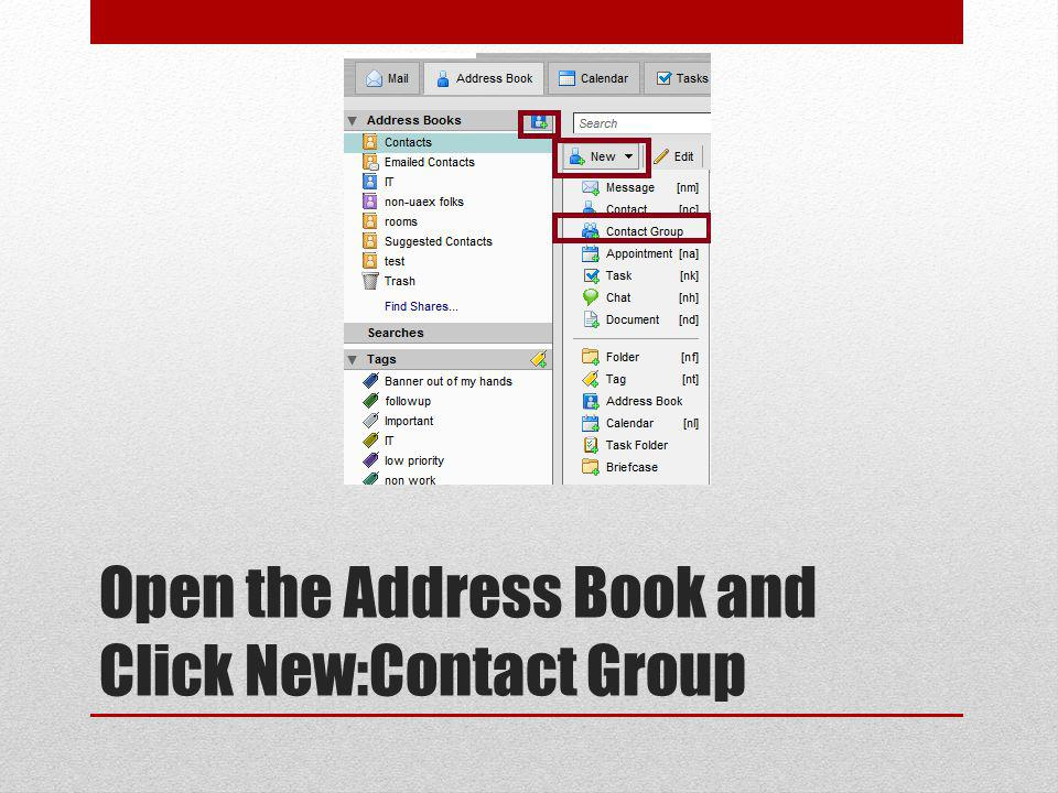 Open the Address Book and Click New:Contact Group