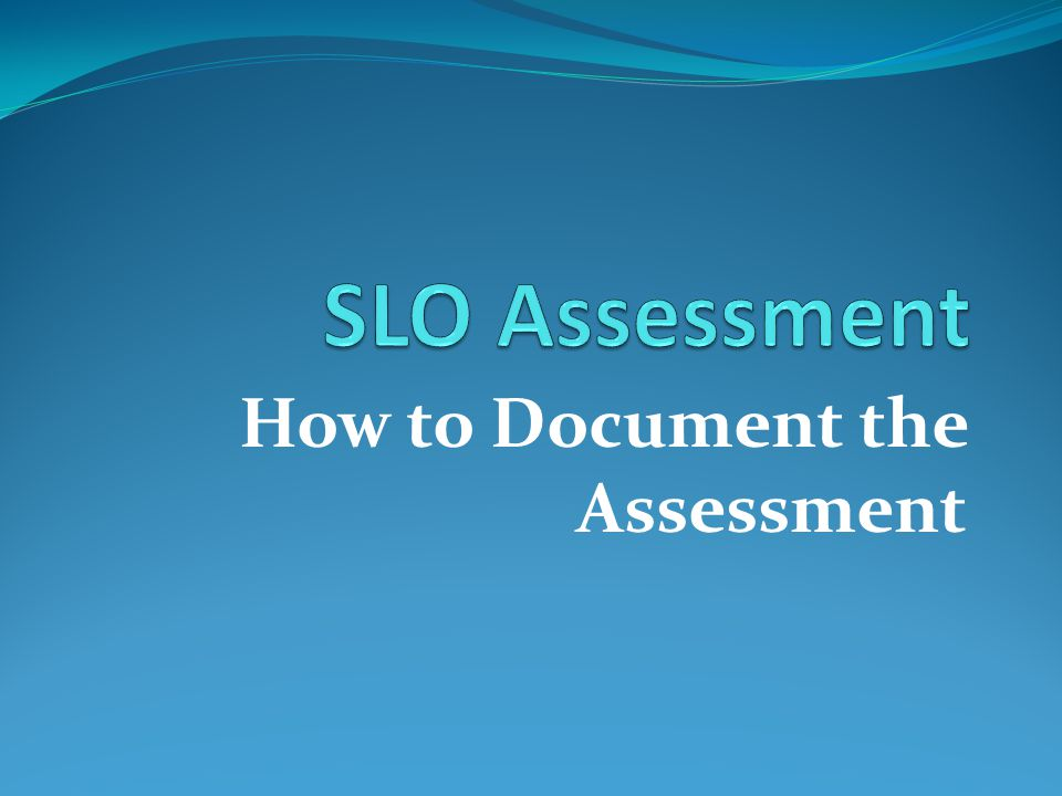 How to Document the Assessment