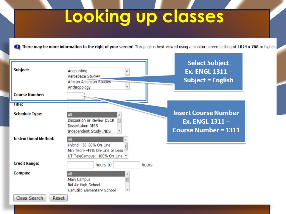 Looking up classes Select Subject Ex. ENGL 1311 – Subject = English Select Subject Ex.