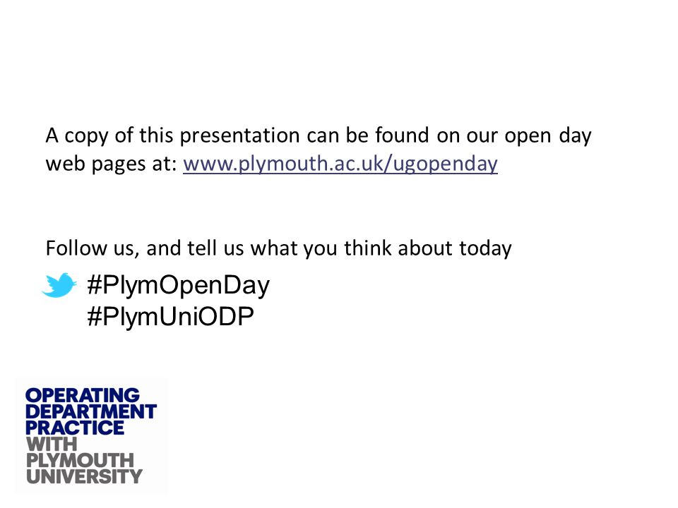 A copy of this presentation can be found on our open day web pages at:   Follow us, and tell us what you think about today #PlymOpenDay #PlymUniODP