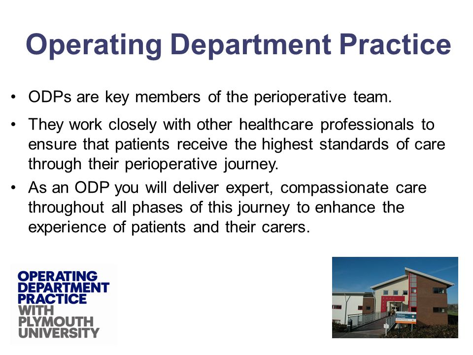 ODPs are key members of the perioperative team.