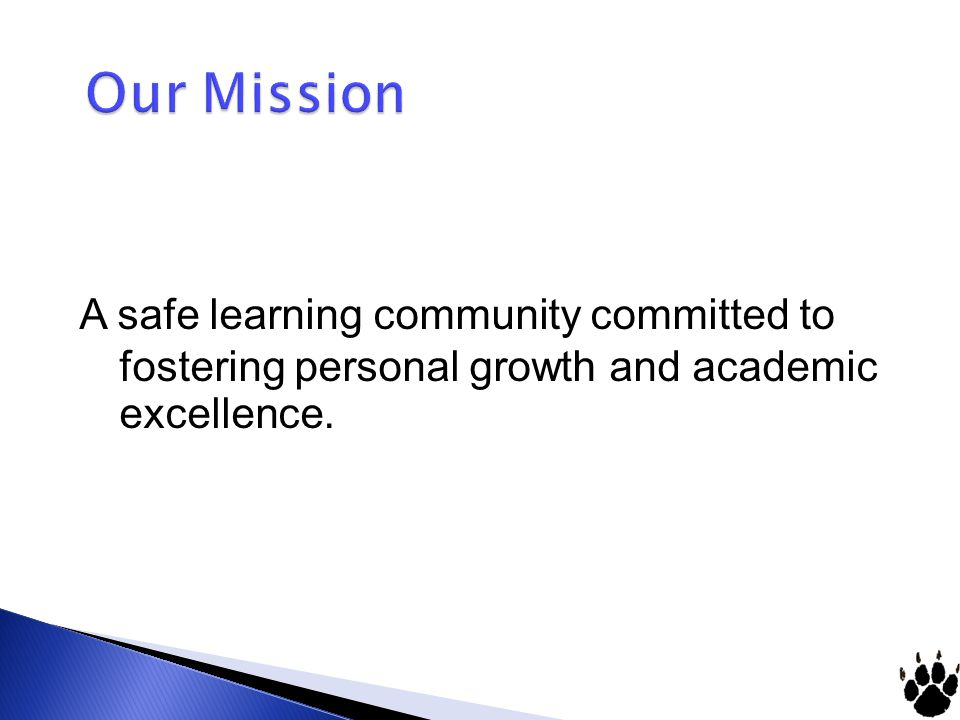 A safe learning community committed to fostering personal growth and academic excellence.