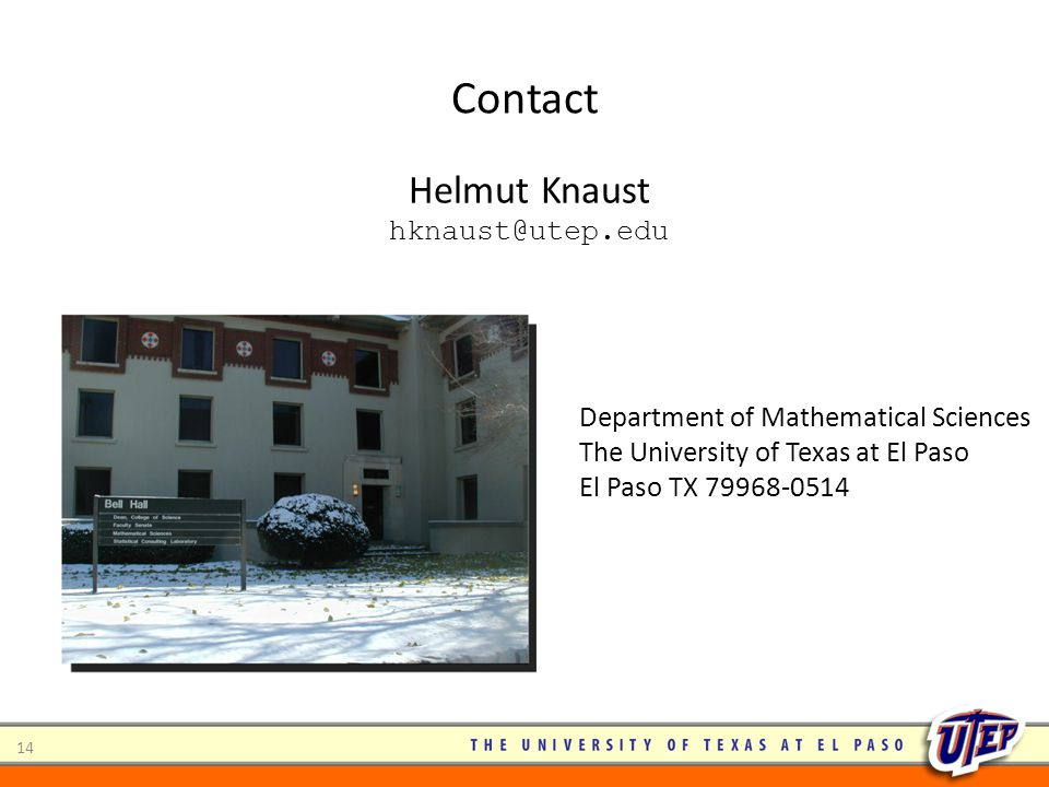Contact 14 Helmut Knaust hknaust@utep.edu Department of Mathematical Sciences The University of Texas at El Paso El Paso TX 79968-0514
