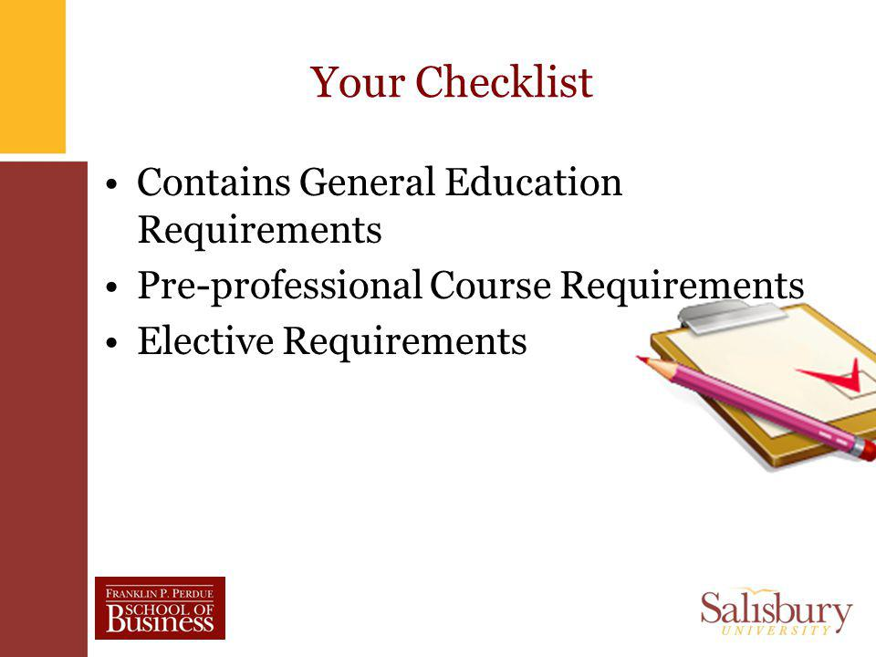 Your Checklist Contains General Education Requirements Pre-professional Course Requirements Elective Requirements