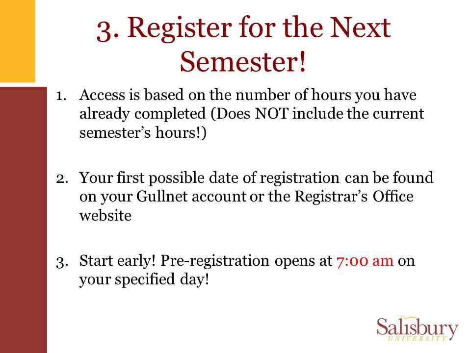 3. Register for the Next Semester.