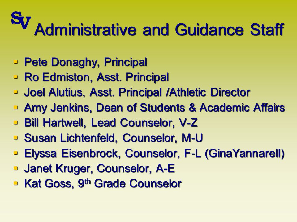 Administrative and Guidance Staff Pete Donaghy, Principal Pete Donaghy, Principal Ro Edmiston, Asst.