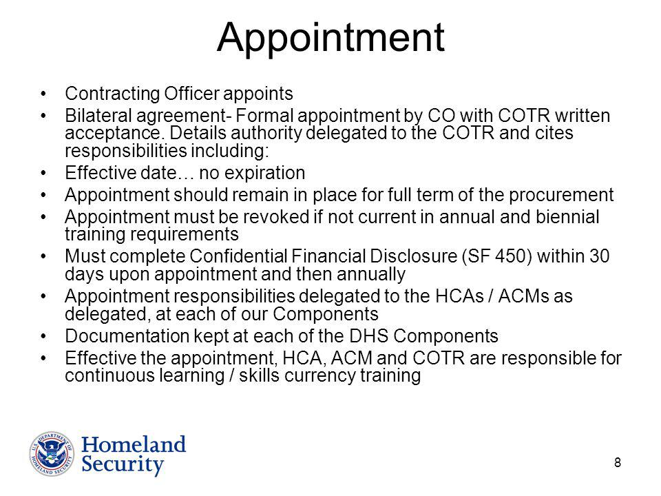 8 Appointment Contracting Officer appoints Bilateral agreement- Formal appointment by CO with COTR written acceptance.