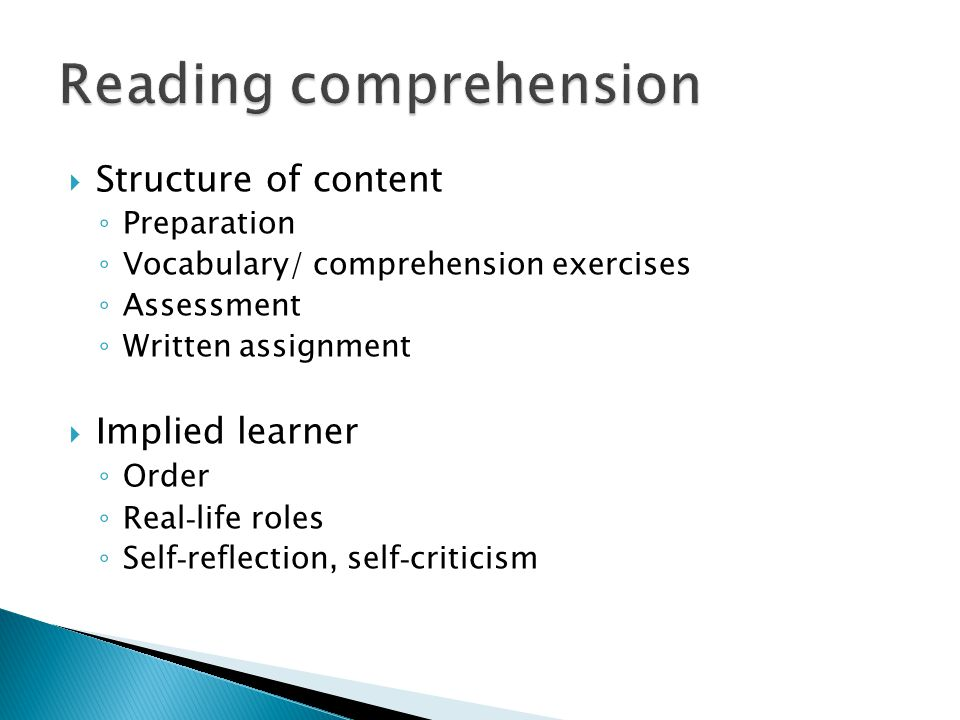 Structure of content Preparation Vocabulary/ comprehension exercises Assessment Written assignment Implied learner Order Real - life roles Self - reflection, self - criticism