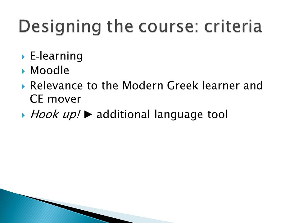 E - learning Moodle Relevance to the Modern Greek learner and CE mover Hook up.