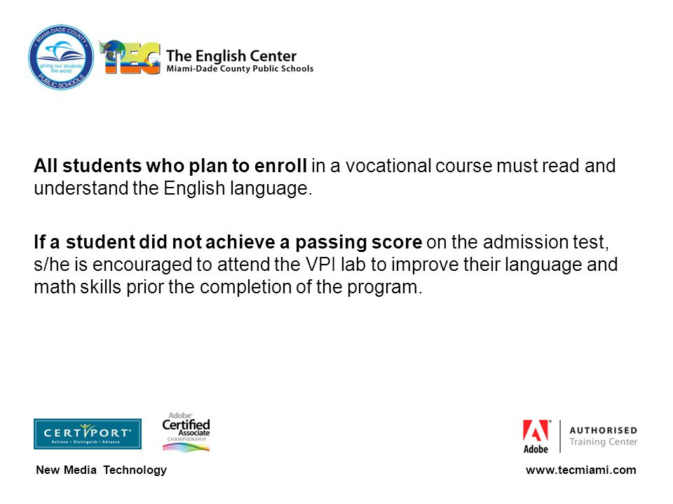 All students who plan to enroll in a vocational course must read and understand the English language.