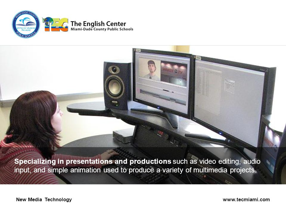 Specializing in presentations and productions such as video editing, audio input, and simple animation used to produce a variety of multimedia projects.