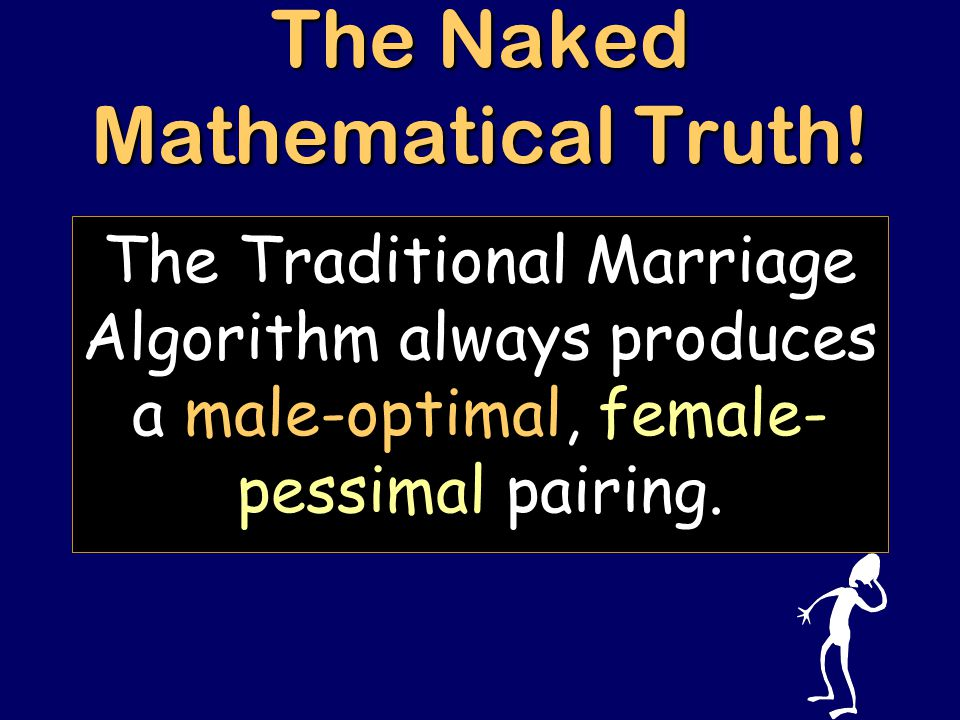Steven Rudich: www.discretemath.com www.rudich.net Dating Heaven and Hell A pairing is female-optimal if every girl gets her optimal mate.