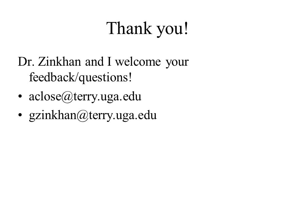 Thank you. Dr. Zinkhan and I welcome your feedback/questions.