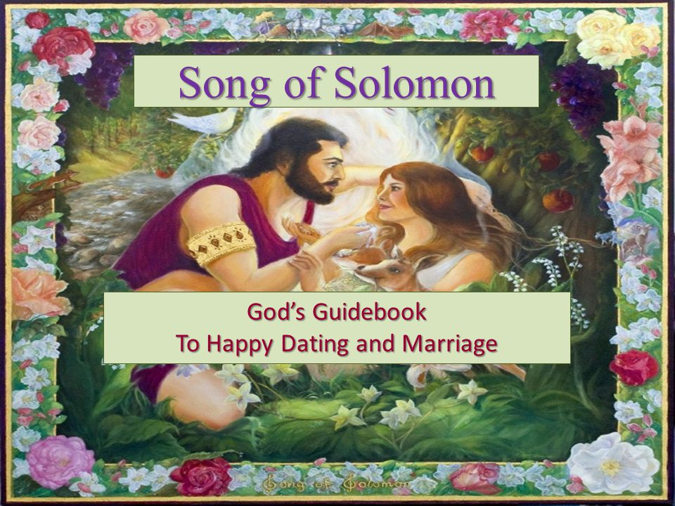 Song of Solomon Gods Guidebook To Happy Dating and Marriage