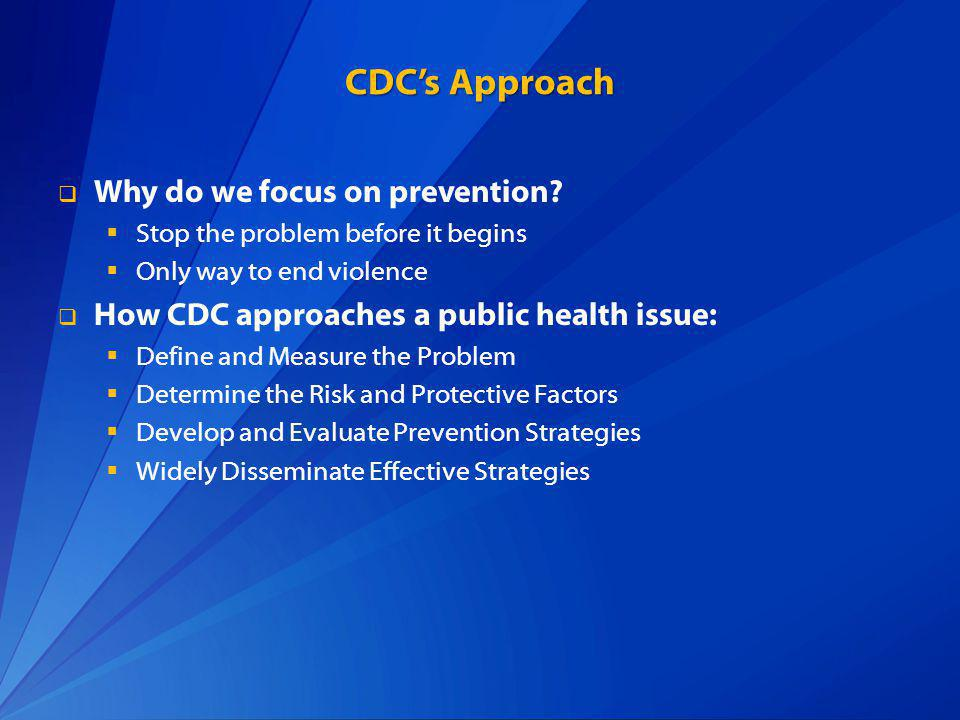 CDCs Approach Why do we focus on prevention.