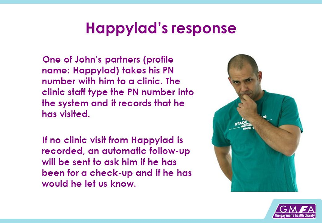 Happylads response One of Johns partners (profile name: Happylad) takes his PN number with him to a clinic.