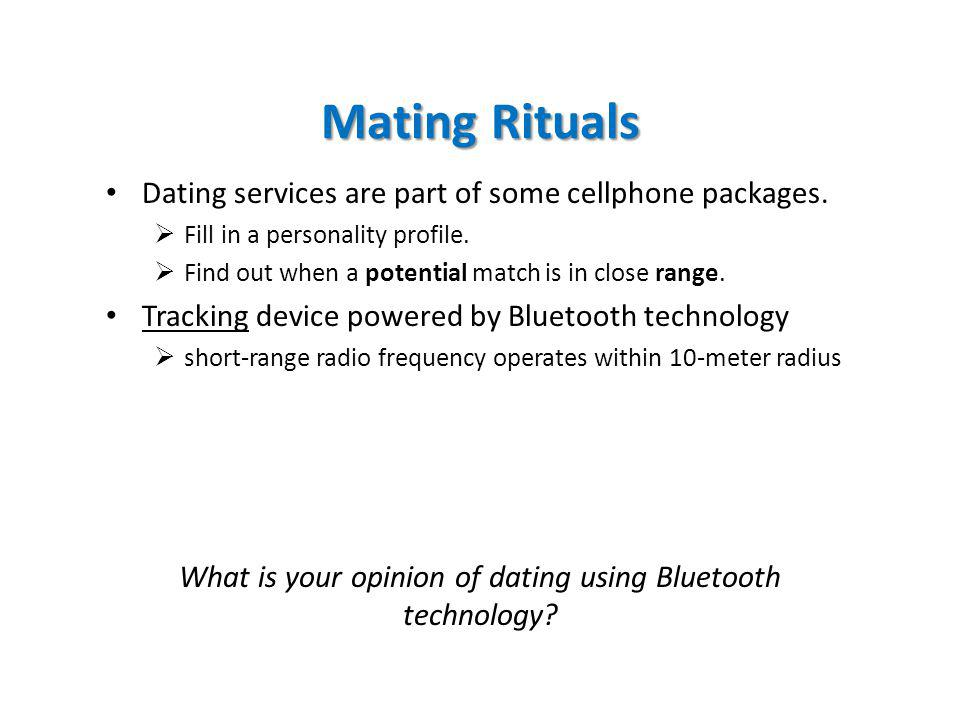 Mating Rituals Dating services are part of some cellphone packages.