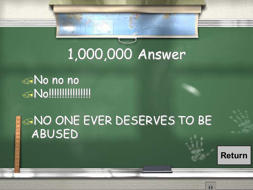 1,000,000 Question / DO YOU DESERVE TO BE ABUSED