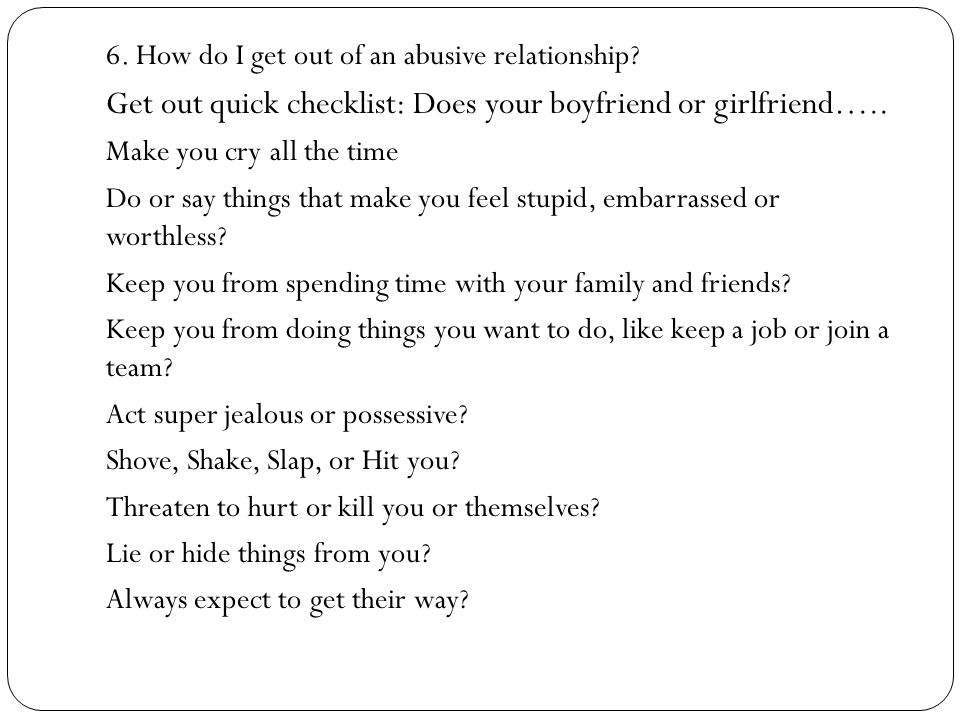 6. How do I get out of an abusive relationship.