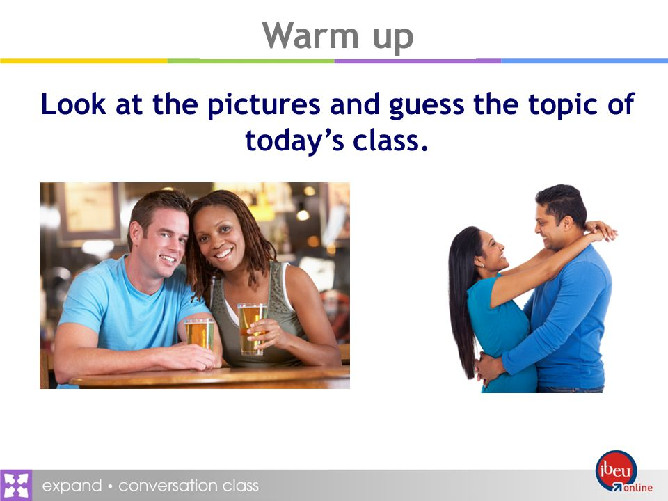 Warm up Look at the pictures and guess the topic of todays class.