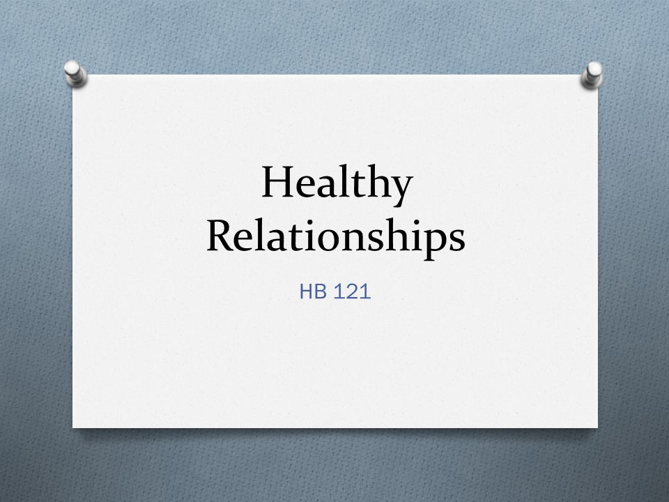 Healthy Relationships HB 121