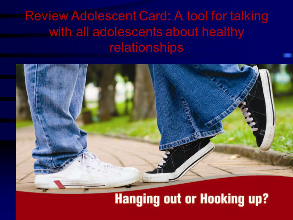 Review Adolescent Card: A tool for talking with all adolescents about healthy relationships