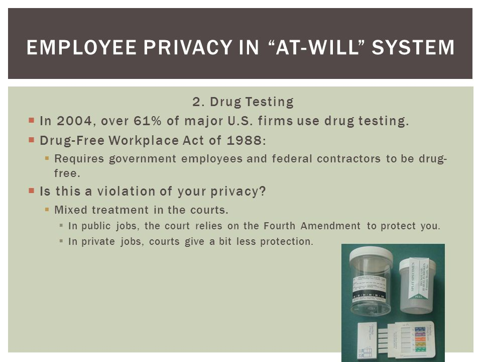 2. Drug Testing In 2004, over 61% of major U.S. firms use drug testing.