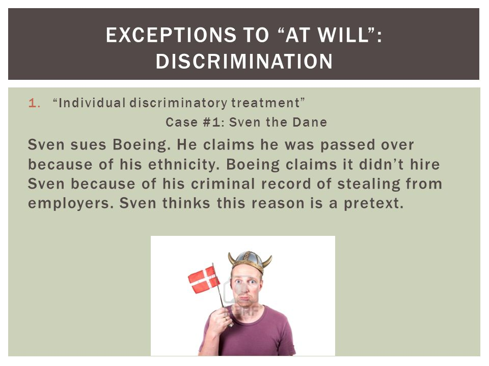 1.Individual discriminatory treatment Case #1: Sven the Dane Sven sues Boeing.