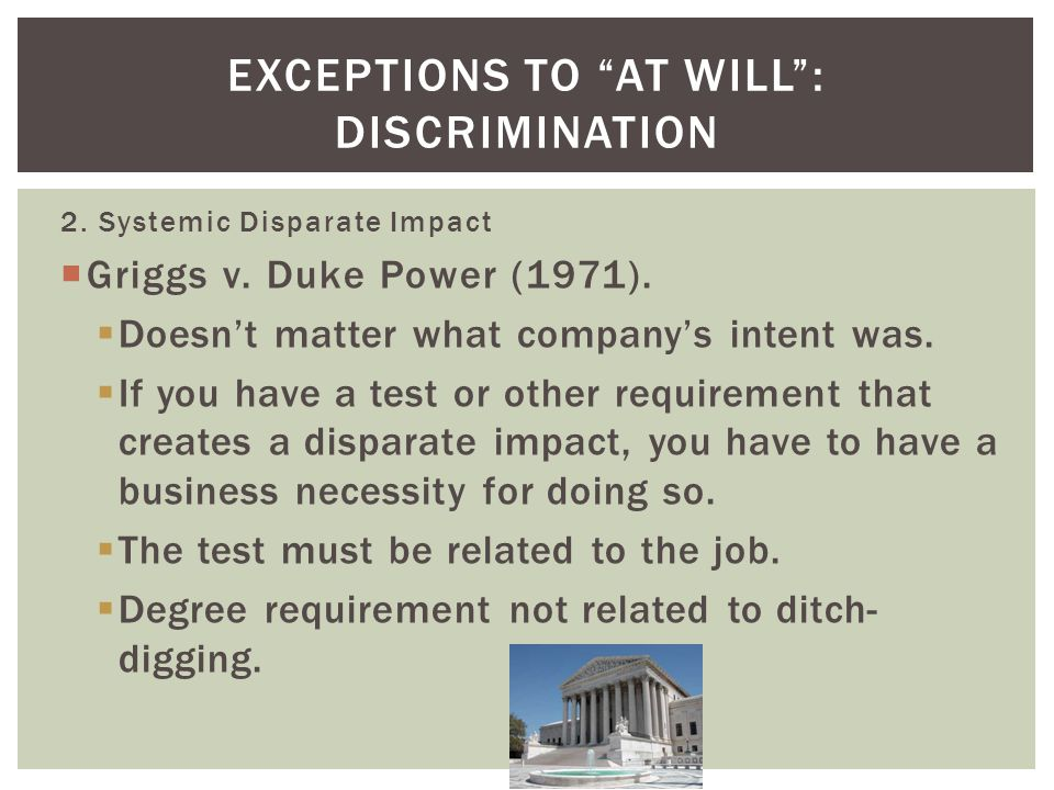 2. Systemic Disparate Impact Griggs v. Duke Power (1971).