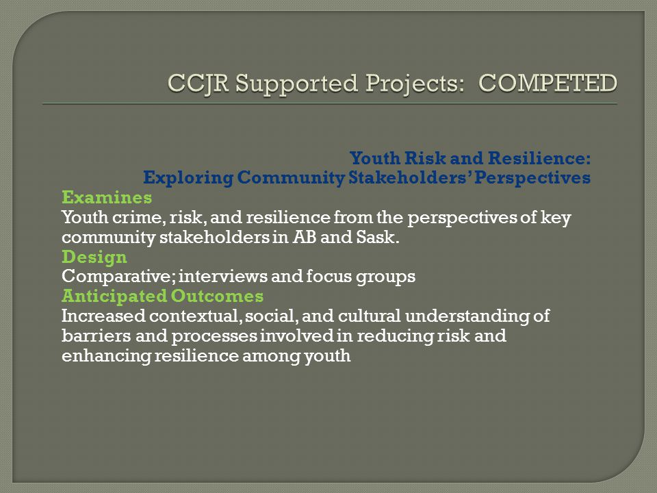 Youth Risk and Resilience: Exploring Community Stakeholders Perspectives Examines Youth crime, risk, and resilience from the perspectives of key community stakeholders in AB and Sask.