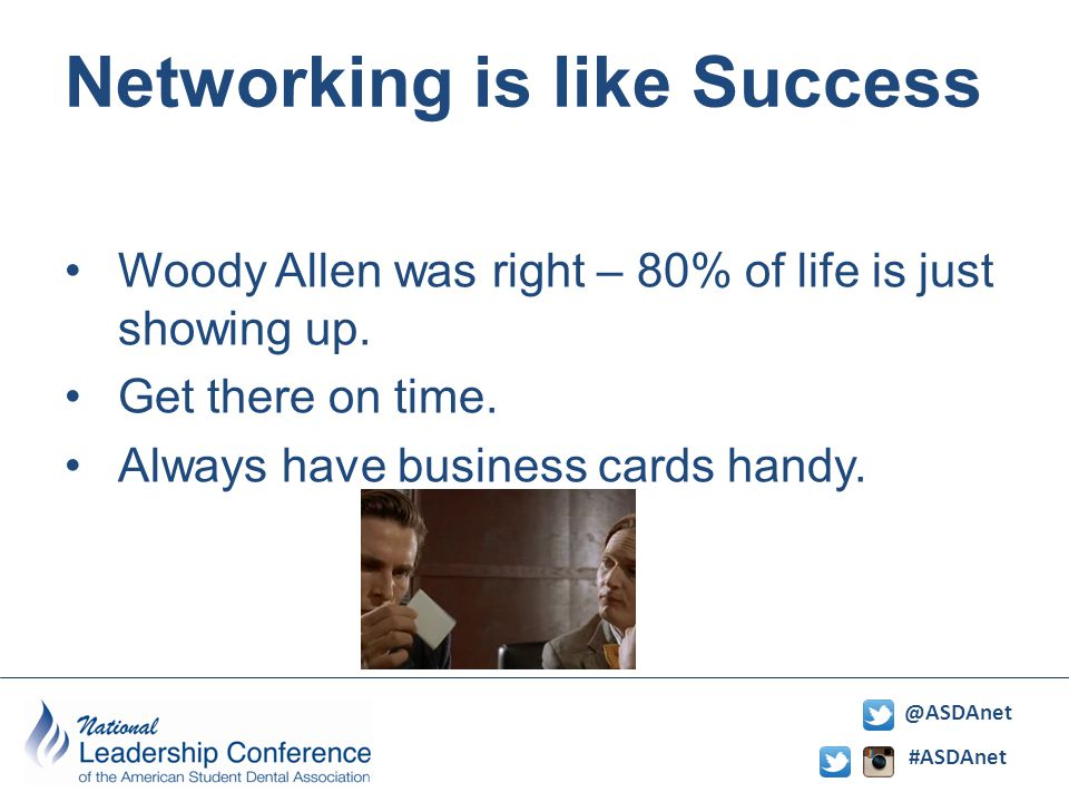 #ASDAnet @ASDAnet Networking is like Success Woody Allen was right – 80% of life is just showing up.
