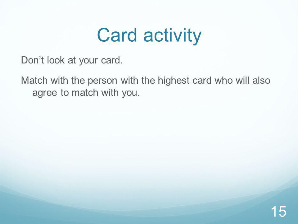 Card activity Dont look at your card.