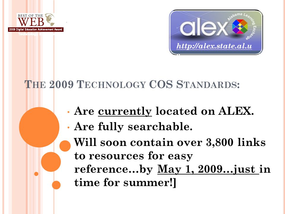 T HE 2009 T ECHNOLOGY COS S TANDARDS : Are currently located on ALEX.