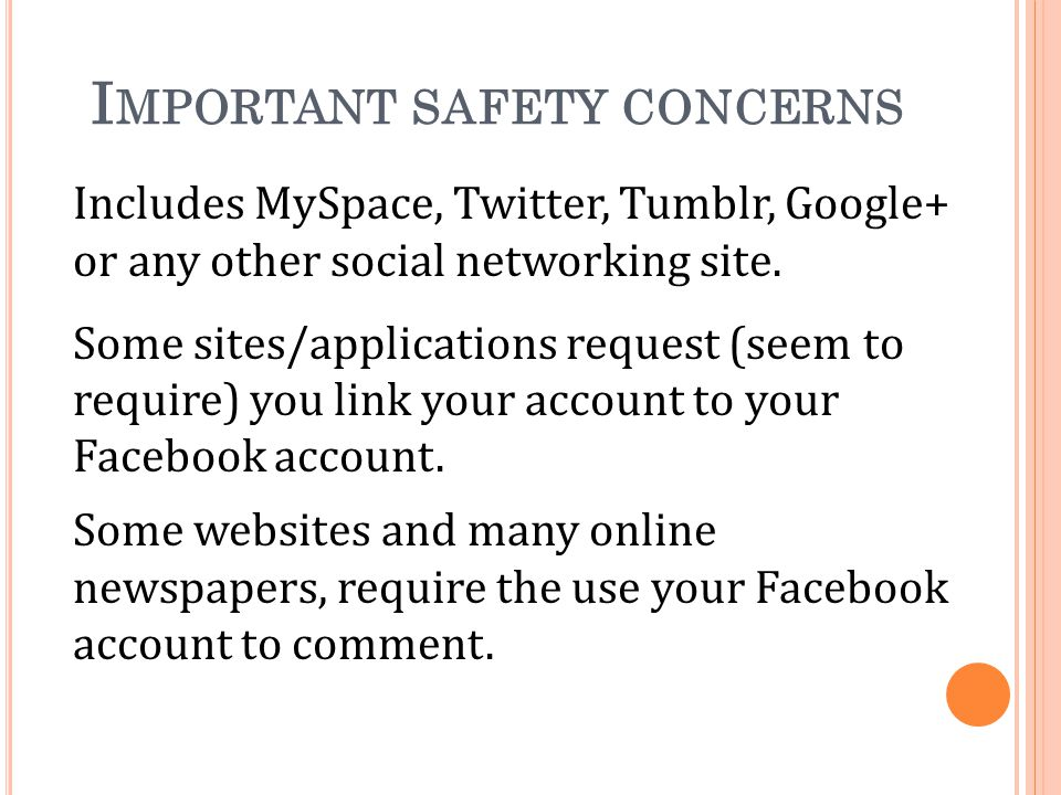 I MPORTANT SAFETY CONCERNS Includes MySpace, Twitter, Tumblr, Google+ or any other social networking site.