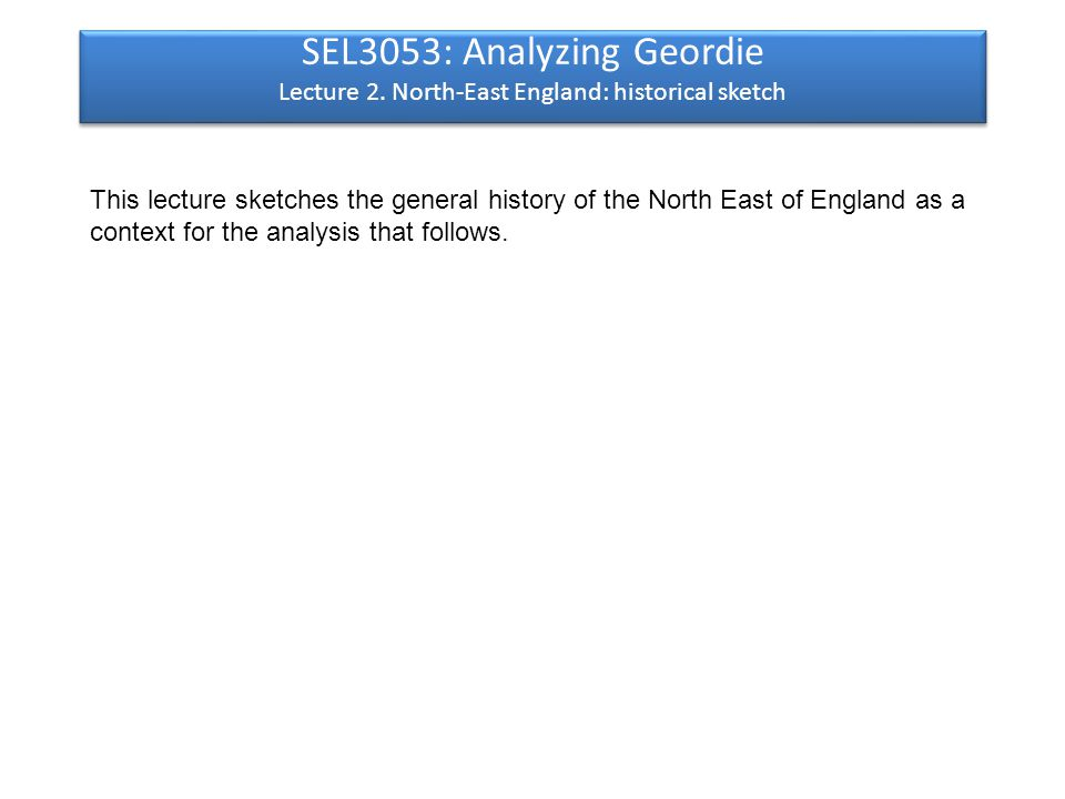 SEL3053: Analyzing Geordie Lecture 2.
