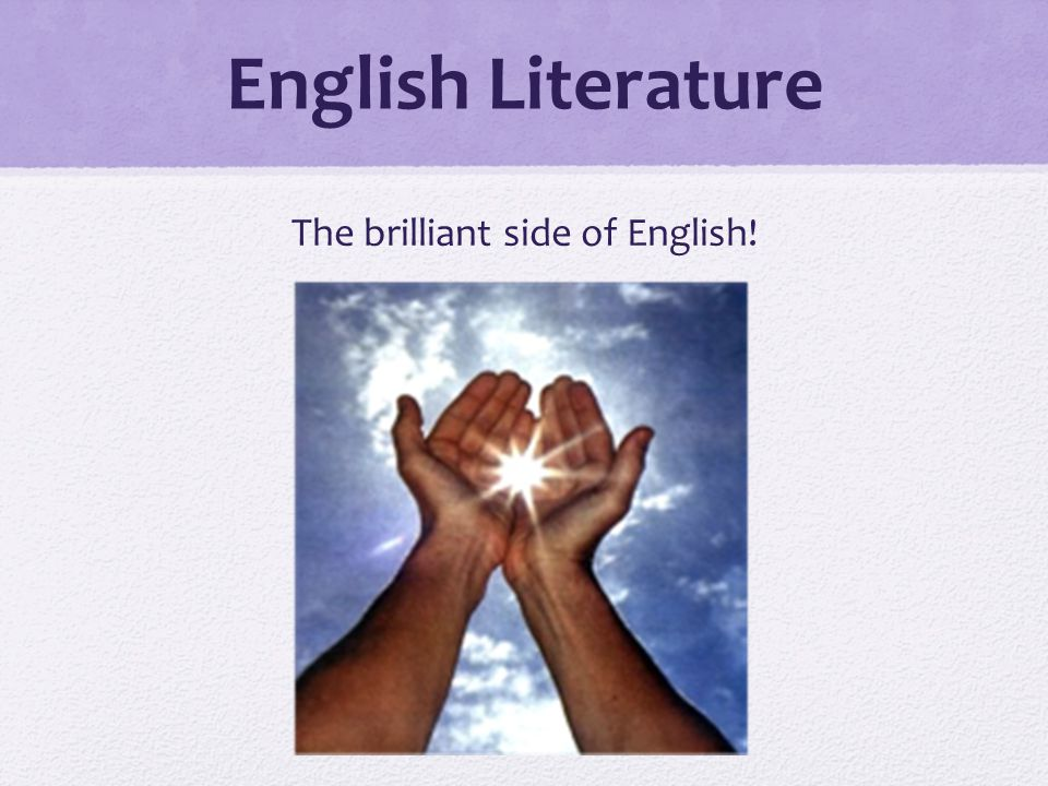 English Literature The brilliant side of English!