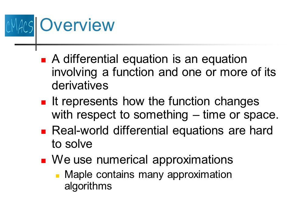 Overview A differential equation is an equation involving a function and one or more of its derivatives It represents how the function changes with respect to something – time or space.