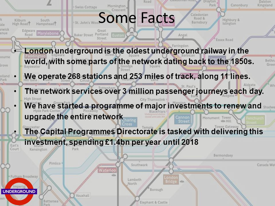 London underground is the oldest underground railway in the world, with some parts of the network dating back to the 1850s.