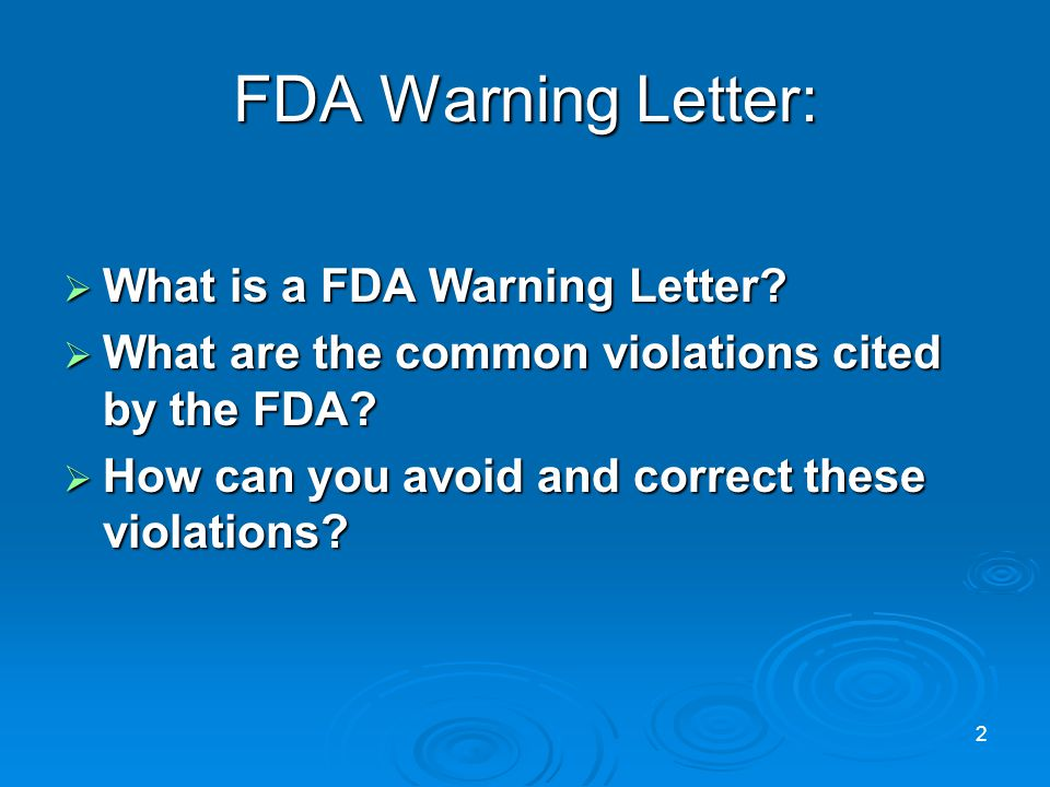 FDA Warning Letter: What is a FDA Warning Letter. What is a FDA Warning Letter.