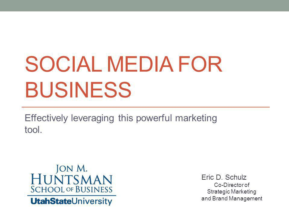 SOCIAL MEDIA FOR BUSINESS Effectively leveraging this powerful marketing tool.