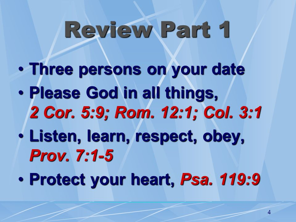 4 Review Part 1 Three persons on your dateThree persons on your date Please God in all things, 2 Cor.