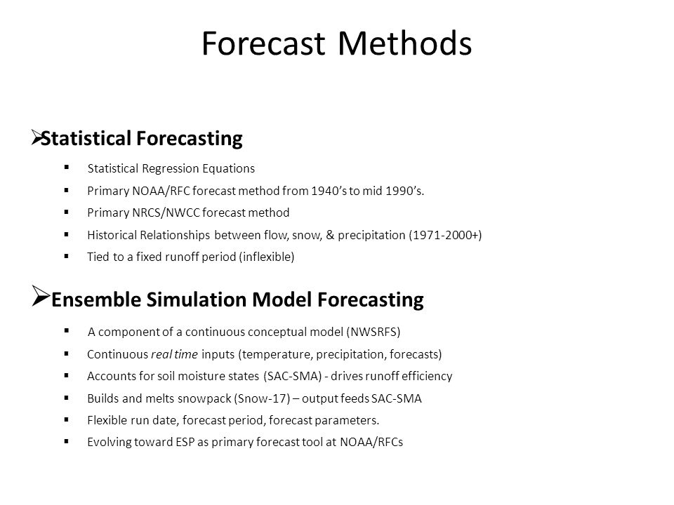 Forecast Methods Statistical Forecasting Statistical Regression Equations Primary NOAA/RFC forecast method from 1940s to mid 1990s.